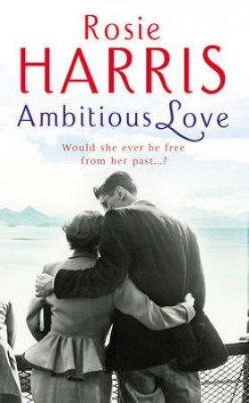Ambitious Love by Rosie Harris