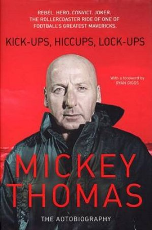 Kickups, Hiccups, Lockups by Mickey Thomas