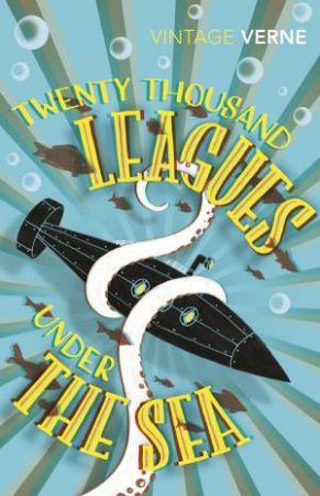 Vintage Classics: Twenty Thousand Leagues Under The Sea by Jules Verne