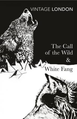 Vintage Classics: The Call of the Wild and White Fang by Jack London