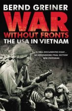 War Without FrontsThe USA in Vietnam