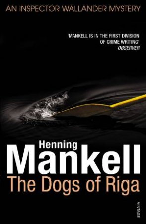 Dogs Of Riga by Henning Mankell