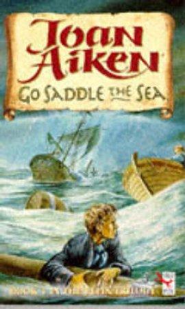 Go Saddle The Sea by Joan Aiken