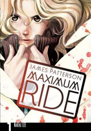 Maximum Ride: The Manga Vol. 01 by James Patterson