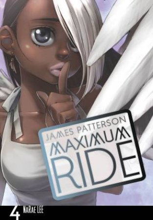 Maximum Ride: The Manga Vol. 04