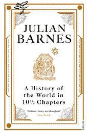 History Of The World In 10 And A Half Chapters by Julian Barnes