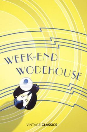Vintage Classics: Weekend Wodehouse by P. G. Wodehouse