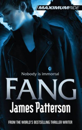 Maximum Ride: Fang by James Patterson