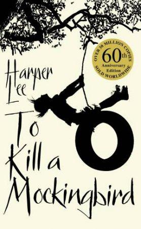 To Kill A Mockingbird, 50th Anniversary Ed by Harper Lee