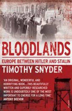Bloodlands by Tim Snyder