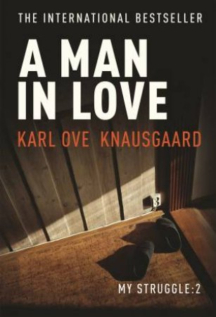Man In Love by Karl Ove Knausgaard