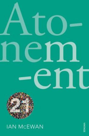 Atonement: Vintage 21 edition by Ian McEwan