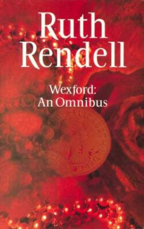 Wexford: An Omnibus by Ruth Rendell