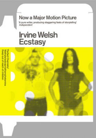 Ecstasy by Irvine Welsh