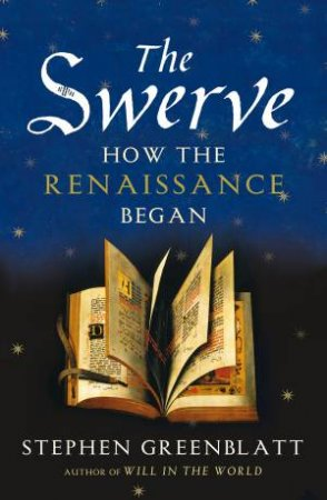 Swerve: The How the Renaissance Began by Stephen Greenblatt