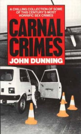Carnal Crimes by John Dunning