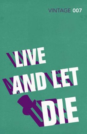 Vintage Classics: Live and Let Die by Ian Fleming