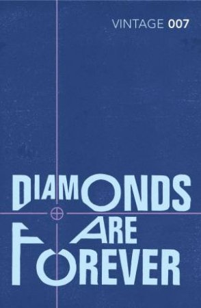 Vintage Classics: Diamonds are Forever by Ian Fleming