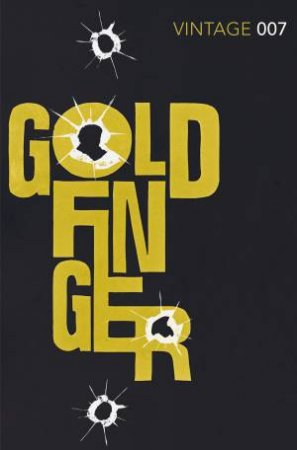 Goldfinger: Classics Edition by Ian Fleming
