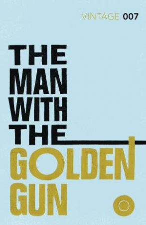 Vintage Classics: The Man with the Golden Gun by Ian Fleming