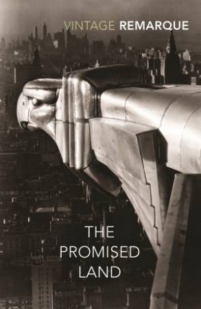 Vintage Classics: The Promised Land by Erich Maria Remarque