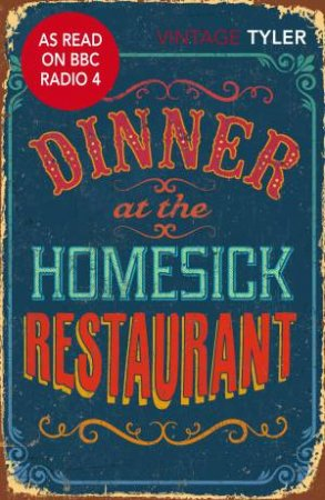 Vintage Classics: Dinner At The Homesick Restaurant by Anne Tyler
