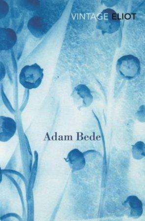 Vintage Classics: Adam Bede by George Eliot