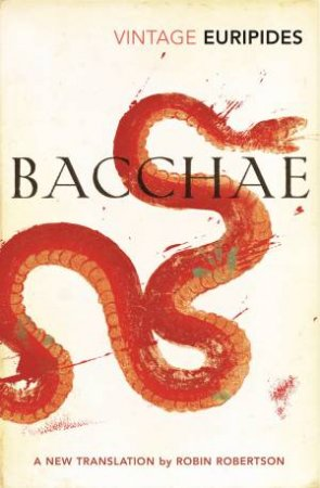 Vintage Classics: Bacchae by Euripides
