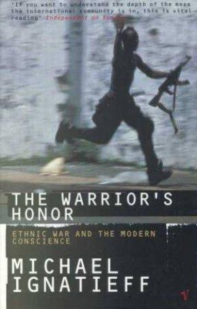 The Warrior's Honor by Michael Ignatieff