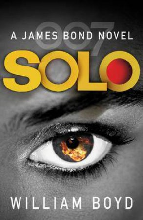 A James Bond Novel : Solo  by William Boyd
