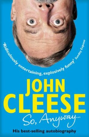 So, Anyway... The Autobiography by John Cleese