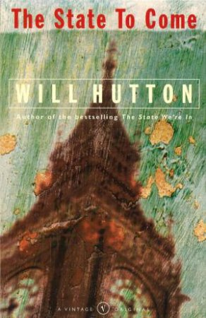 The State To Come by Will Hutton
