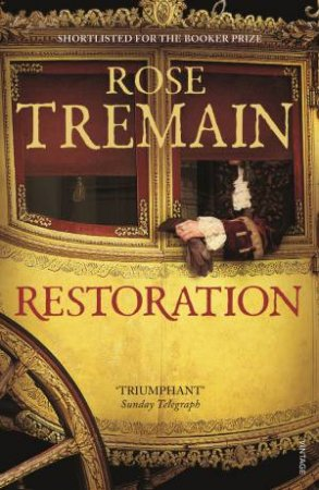 Restoration: Revised edition by Rose Tremain