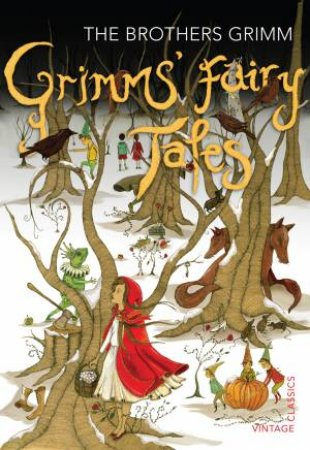 Children's Vintage Classics: Grimms' Fairy Tales by The Brothers Grimm