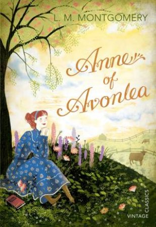 Anne of Avonlea by L M Montgomery