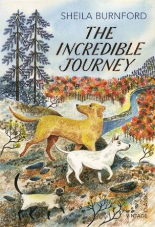Vintage Classics: The Incredible Journey by Sheila Burnford