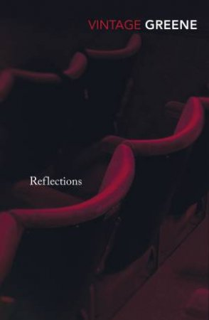 Vintage Classics: Reflections by Graham Greene