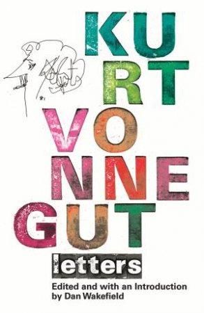 Kurt Vonnegut: Letters by Kurt Vonnegut