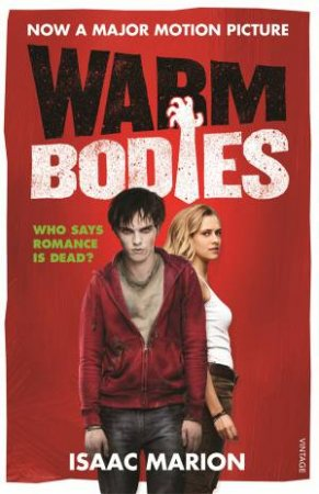 Warm Bodies (Film Tie In Edition) by Isaac Marion