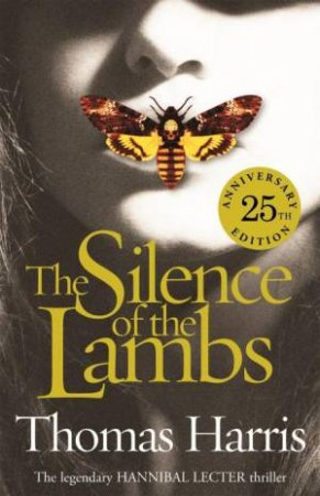 Silence Of The Lambs: 25th Anniversary Edition by Thomas Harris