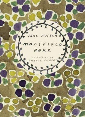 Vintage Classics: Austen Series: Mansfield Park by Jane Austen