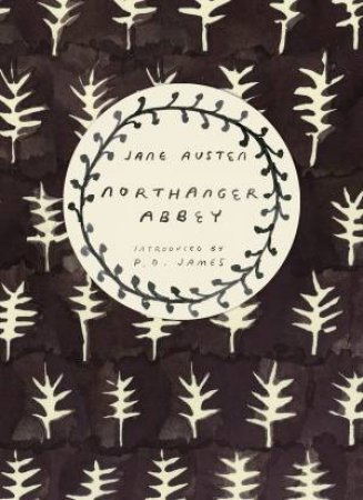 Vintage Classics: Austen Series: Northanger Abbey by Jane Austen