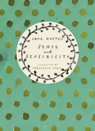 Vintage Classics: Austen Series: Sense and Sensibility by Jane Austen