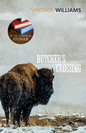 Vintage Classics: Butcher's Crossing by John Williams