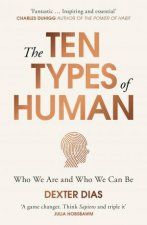 The Ten Types Of Human A New Understanding Of Who We Are And Who We Can Be
