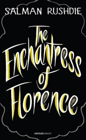 Vintage Magic: The Enchantress of Florence by Salman Rushdie