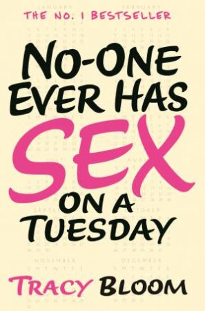 No-one Ever Has Sex on a Tuesday