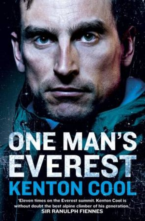 One Man's Everest: The Autobiography Of Kenton Cool by Kenton Cool