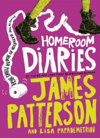 Homeroom Diaries by James Patterson & Lisa Papademetriou