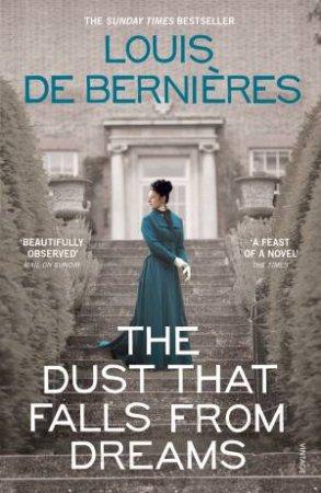 The Dust That Falls From Dreams by Bernieres Louis de